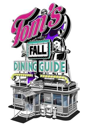 Tom's Fall Dining Guide